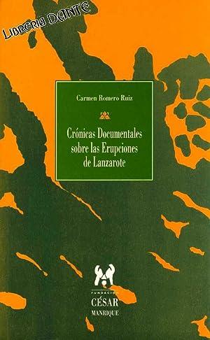 CRONICAS DOCUMENTALES SOBRE LAS ERUPCIONES DE LANZAROTE : erupción de Timanfaya (1730-1736),...