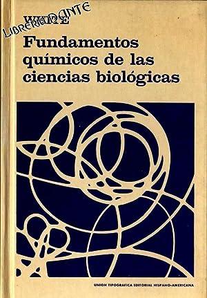 FUNDAMENTOS QUIMICOS DE LAS CIENCIAS BIOLOGICAS. [Fundamentos químicos de las ciencias biol&...
