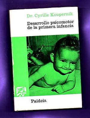 DESARROLLO PSICOMOTOR DE LA PRIMERA INFANCIA.: KOUPERNIK, Cyrille