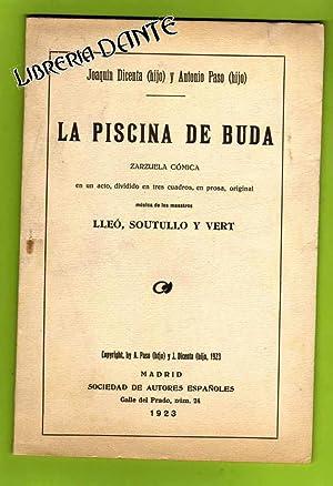 LA PISCINA DE BUDA : zarzuela cómica en un acto.: DICENTA, Joaquín [J. Dicente, hijo] ; PASO...