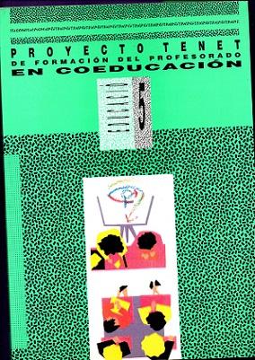 PROYECTO TENET DE FORMACION DEL PROFESORADO EN COEDUCACION.: ALTABLE, Rosario ; BELLVER, Xaro ; ...