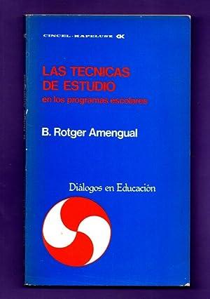 LAS TECNICAS DE ESTUDIO EN LOS PROGRAMAS ESCOLARES.: ROTGER AMENGUAL, Bartolomé