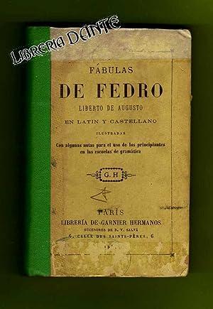 FABULAS DE FEDRO, LIBERTO DE AUGUSTO, EN LATIN Y CASTELLANO, ilustradas con algunas notas para el ...