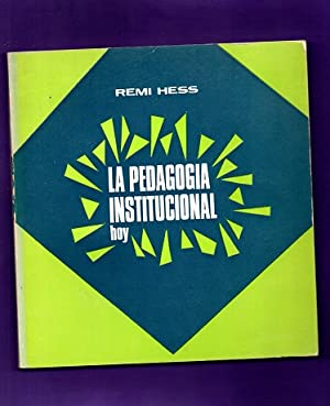 LA PEDAGOGIA INSTITUCIONAL HOY.: HESS, Remi