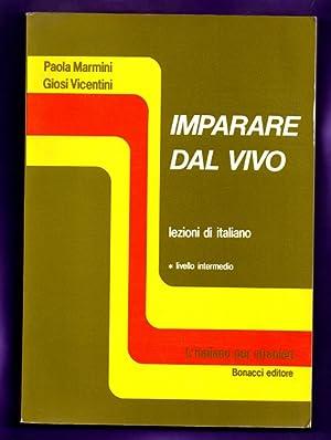 IMPARARE DAL VIVO : lezioni di italiano.: MARMINI, Paola ;