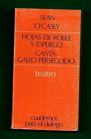 HOJAS DE ROBLE Y ESPLIEGO ; CANTA, GALLO PERSEGUIDO. [Hojas de roble y espliego. Canta, gallo ...
