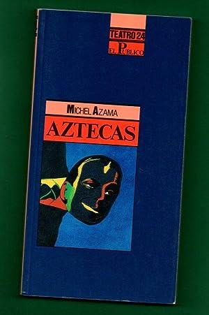 AZTECAS. [Aztecas]: AZAMA, Michel [M.