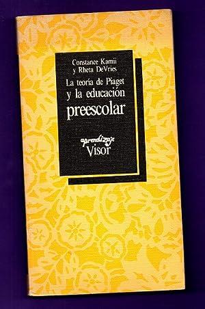 LA TEORIA DE PIAGET Y LA EDUCACION PREESCOLAR.: KAMII, Constance ; DEVRIES, Rheta