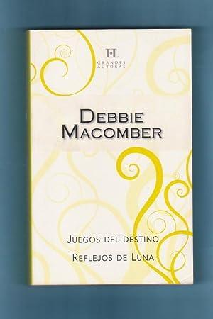 JUEGOS DEL DESTINO ; REFLEJOS DE LUNA.: MACOMBER, Debbie (D. Macomber)