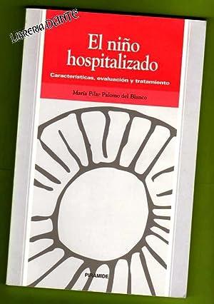 EL NIÑO HOSPITALIZADO : características, evaluación y tratamiento.: PALOMO DEL...