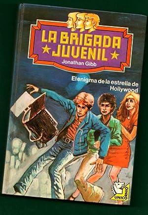 EL ENIGMA DE LA ESTRELLA DE HOLLYWOOD. (La brigada juvenil, 2).: GIBB, Jonathan [J. Gibb]
