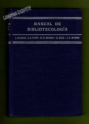 MANUAL DE BIBLIOTECOLOGIA PARA BIBLIOTECAS POPULARES.: ALBANI, Juan ; FINO, J. Federico ; PENNA, ...