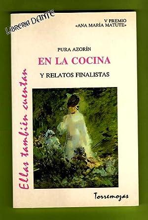 EN LA COCINA Y RELATOS FINALISTAS.: AZORIN, Pura ;