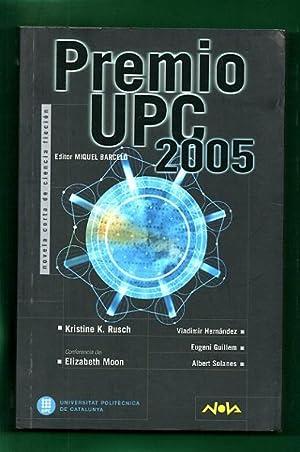 PREMIO UPC 2005 : novela corta de ciencia ficción.: BARCELO, Miquel (ed.) ; MOON, Elizabeth ...