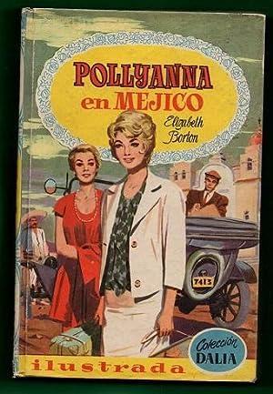 POLLYANNA EN MEJICO.: BORTON, Elizabeth