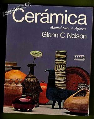 CERAMICA : manual para el alfarero. [Cerámica]: NELSON, Glenn C. [G. C. Nelson]