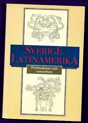SVERIGE - LATINAMERIKA : förbindelser och samarbete.: KARLSSON, Weine ;