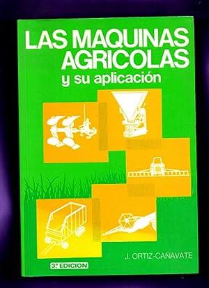LAS MAQUINAS AGRICOLAS Y SU APLICACION.: ORTIZ-CAÑAVATE, Jaime