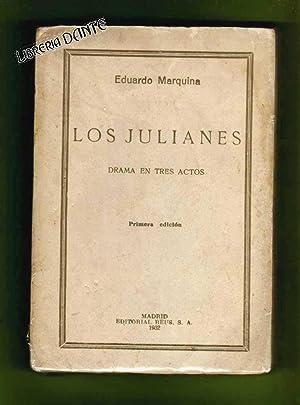 LOS JULIANES : drama en tres actos.: MARQUINA, Eduardo [E.