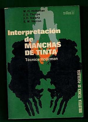 INTERPRETACION DE MANCHAS DE TINTA : TECNICA HOLTZMAN.: HOLTZMAN, W.H. ; THORPE, J.S. ; SWARTZ, J.D...