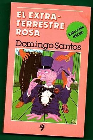 EL EXTRATERRESTRE ROSA. [El extraterrestre rosa]: SANTOS, Domingo [D. Santos]