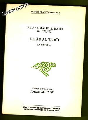 KITAB AL-TA RIJ = La historia.: IBN HABIB, Abd al-Malik [Abd al-Malik B. Habib] ; AGUADE, Jorge [J....