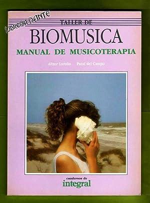 TALLER DE BIOMUSICA. MANUAL DE MUSICOTERAPIA. [Taller de biomúsica : manual de musicoterapia...