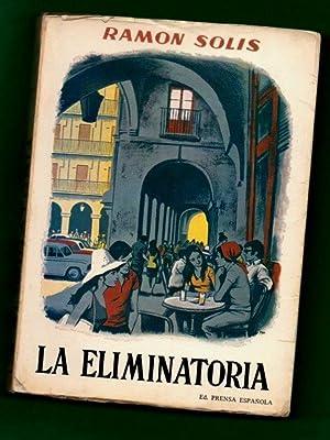 LA ELIMINATORIA.: SOLIS, Ramón [R. Solís]