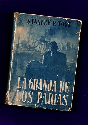 LA GRANJA DE LOS PARIAS.: TOYE, Stanley P.