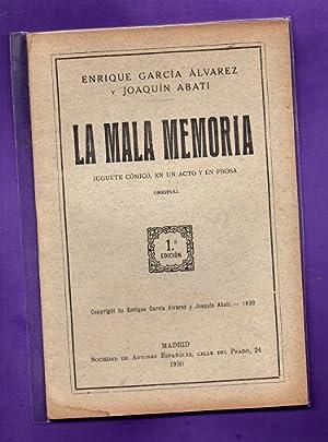 LA MALA MEMORIA : juguete cómico en: GARCIA ALVAREZ, Enrique