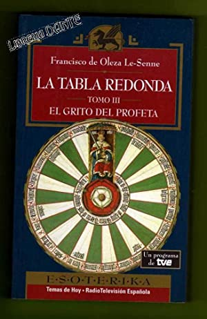 LA TABLA REDONDA. Tomo III: El grito del profeta.: OLEZA LE-SENNE, Francisco de [F. de Oleza ...