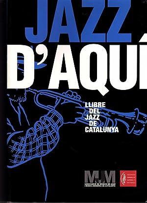 JAZZ D AQUI : llibre del jazz: AA.VV.