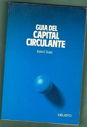 GUIA DEL CAPITAL CIRCULANTE. [Guía del capital circulante]: SMITH, Keith V. [K. V. Smith]
