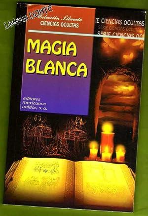 MAGIA BLANCA.: LOPEZ, Armando