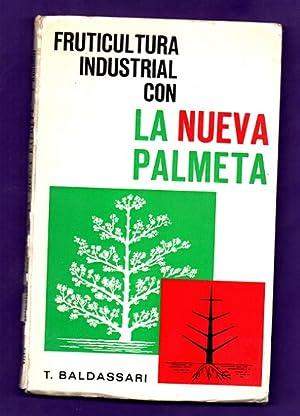 FRUTICULTURA INDUSTRIAL CON LA NUEVA PALMETA.: BALDASSARI, Tommaso