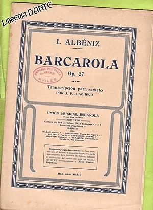 BARCAROLA, OP. 27. Transcripción para sexteto por J. F. Pacheco. (partituras): ALBENIZ, ...