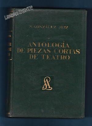ANTOLOGIA DE PIEZAS CORTAS DE TEATRO. Tomo I y II.: GONZALEZ RUIZ, Nicolás (ed. lit.)