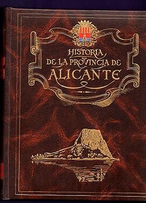 HISTORIA DE LA PROVINCIA DE ALICANTE. Tomo I, Volumen 1 : Geografía. [Historia de la ...