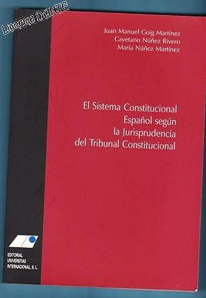 EL SISTEMA CONSTITUCIONAL ESPAÑOL SEGUN LA JURISPRUDENCIA: GOIG MARTINEZ, Juan