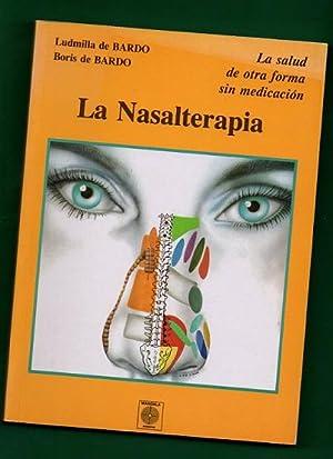 LA NASALTERAPIA : la salud de otra forma sin medicación. [La nasalterapia]: BARDO, Ludmilla ...