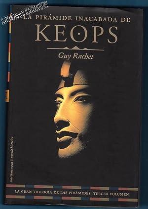 LA GRAN TRILOGIA DE LAS PIRAMIDES. 1: Keops y la pirámide del sol. 2: El suelo de Keops. 3: ...