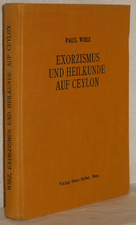Exorzismus und Heilkunde auf Ceylon. M. 56: Wirz, Paul
