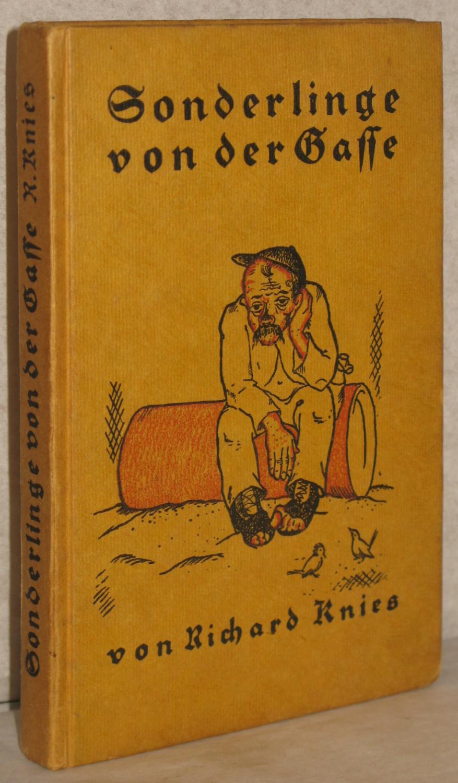 Sonderlinge von der Gasse. Erzählungen. M. Illustr.: Knies, Richard