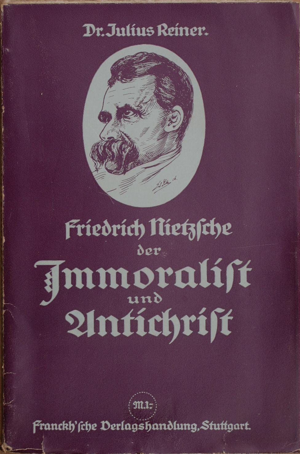 Friedrich Nietzsche der Immoralist und Antichrist. 16.-20. Tsd.
