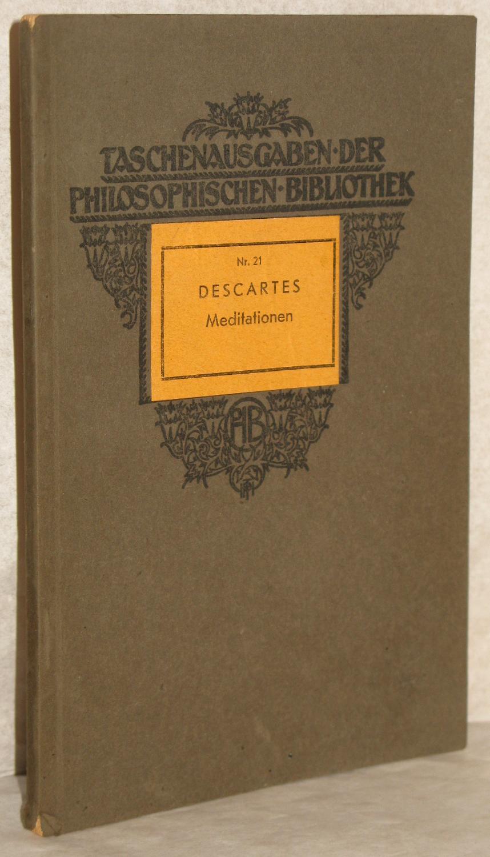 Meditationen über die Grundlagen der Philosophie. Übersetzt: Descartes, Rene