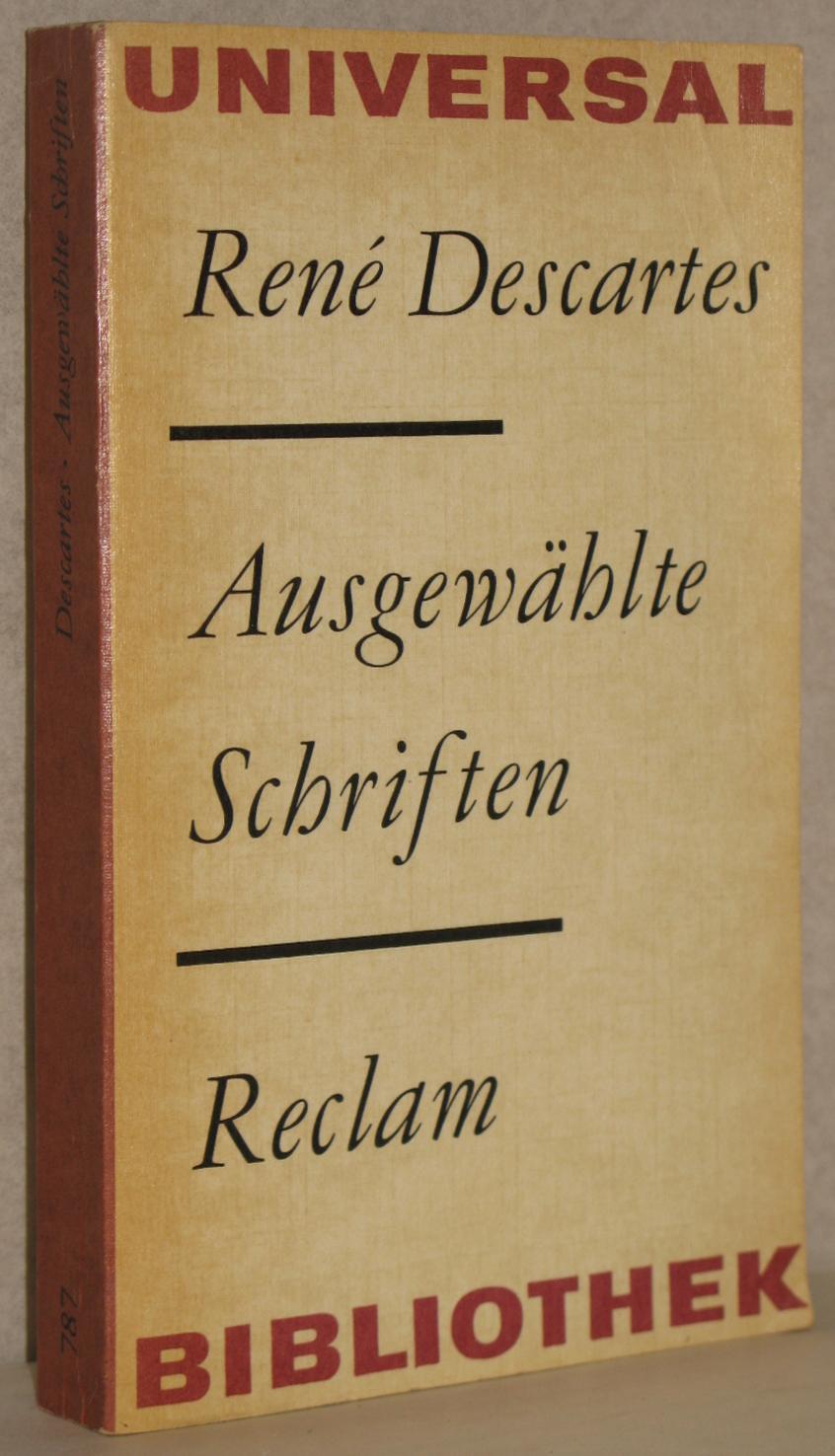Ausgewählte Schriften. A. d. Franz. u. Lat.: Descartes, Rene