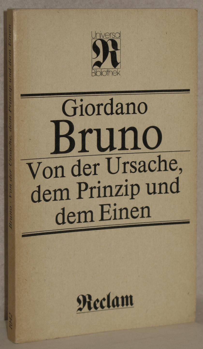 Von der Ursache, dem Prinzip und dem: Bruno, Giordano