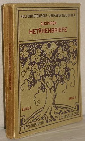 Hetärenbriefe. Nebst ergänzenden Stücken aus Lucian, Aristaenet,: Alciphron (Alkiphron)
