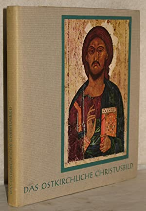 Das ostkirchliche Christusbild. Theologie - Kult -: Rothemund, Boris