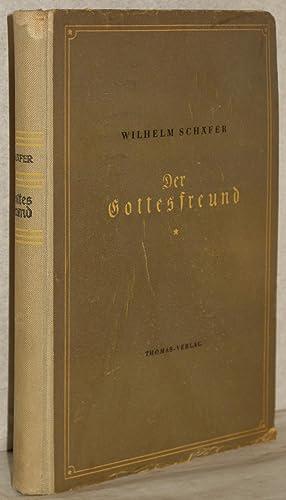 Der Gottesfreund. Epische Dichtung.: Schäfer, Wilhelm